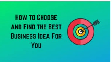 how to Choose business ideas